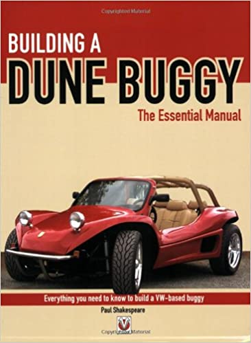 Building a dune buggy the essential manual everything you need building a dune buggy the essential manual everything you need to know to build any vw based dune buggy yourself paul shakespeare 9781904788737 sciox Choice Image