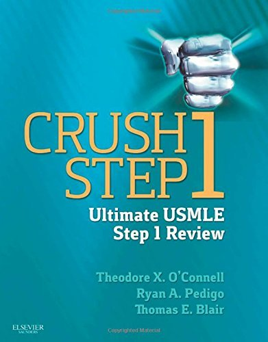Crush Step 1: The Ultimate USMLE Step 1 Review, 1e by Theodore X. O'Connell MD (2013-12-03)