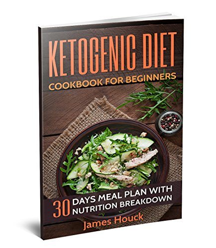 Ketogenic Diet: Ketogenic Diet for Beginners: Ketogenic Diet Cookbook: 30 Days Ketogenic Diet Plan for Rapid Weight Loss: 50 Ketogenic Recipes with Nutrition ... Diet, Anti Inflamm