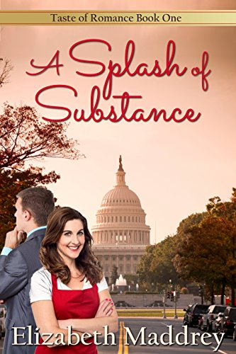 Book: A Splash of Substance (Taste of Romance Book 1) by Elizabeth Maddrey