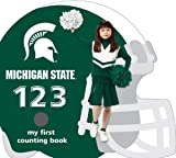 Michigan State University Spartans 123: My First Counting Book (University 123 Counting Books) (My First Counting Books (Michaelson Entertainment))