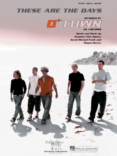 "Read Online O-Town....""These Are The Days""....Sheet Music....Band is pictured on cover. PDF"