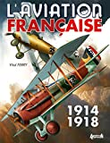 L'aviation française 1914-1918