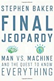 Image of Final Jeopardy: Man vs. Machine and the Quest to Know Everything