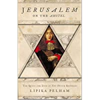 Jerusalem on the Amstel: The Quest for Zion in the Dutch Republic