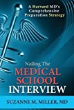 img - for Nailing the Medical School Interview: A Harvard MD's Comprehensive Preparation Strategy book / textbook / text book