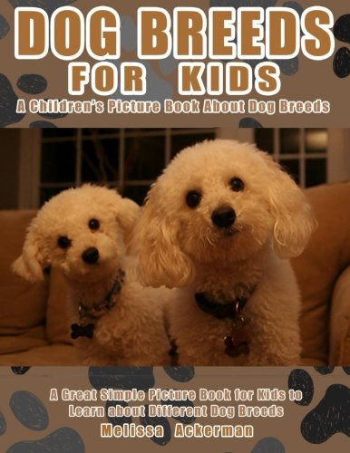 Read Online Dog Breeds For Kids: A Children's Picture Book About Dog Breeds: A Great Simple Picture Book for Kids to Learn about Different Dog Breeds pdf