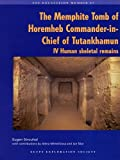 The Memphite Tomb of Horemheb, Commander-in-Chief of Tutakhamun, Volume IV: Human Skeletal Remains (Excavation Memoirs)