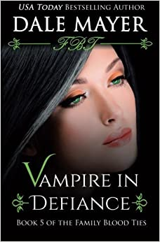 Book Vampire in Defiance (Family Blood Ties) (Volume 5) by Dale Mayer (2014-02-18)