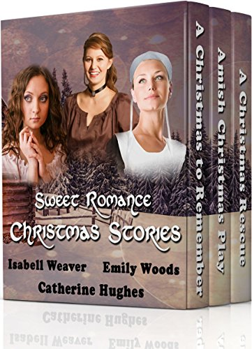 Sweet Romance Christmas Stories Boxed Set by [Woods, Emily, Weaver, Isabell, Hughes, Catherine]