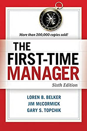 Amazon.com: The First-Time Manager eBook: Belker, Loren B ...