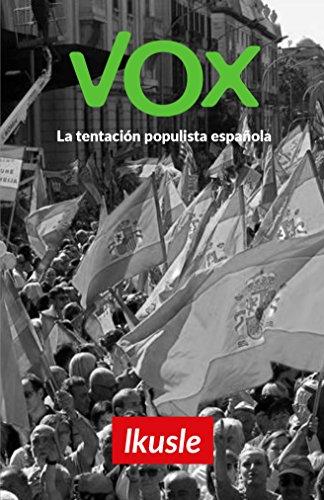 Vox: La tentación populista española por Ikusle