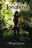 Longbow (The Saga of Roland Inness) (Volume 1)
