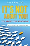 img - for It's Not about You! It's about the Kingdom book / textbook / text book