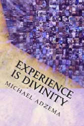 Experience Is Divinity: Matter as Metaphor (Return to Grace Book 8)