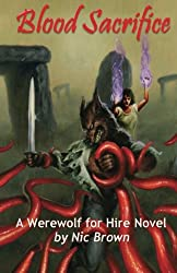 Blood Sacrifice: A Werewolf For Hire Novel