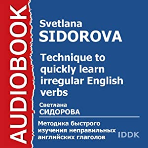 Technique to Quickly Learn Irregular English Verbs [Russian Edition] Audiobook