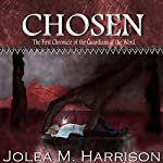 Chosen: The First Chronicle of the Guardians of the Word | Jolea M. Harrison