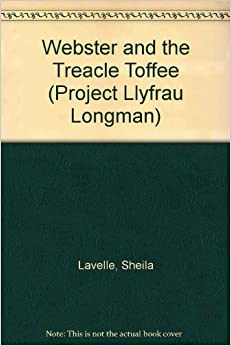 Webster and the Treacle Toffee (Project Llyfrau Longman)