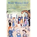 What Would I Do?: An A to Z Journey