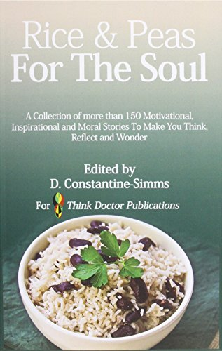 Rice and Peas For The Soul 1: A collection of 150 Motivational, Inspirational and Moral Stories To make You Think, Reflect and Wonder