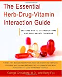 The Essential Herb-Drug-Vitamin Interaction Guide, Barry Fox and George T. Grossberg, 0767922778