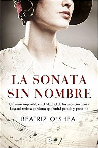 La sonata sin nombre (Grandes novelas): Amazon.es: Beatriz OShea: Libros