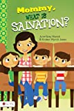 Mommy, What Is Salvation?, June Gray Wyrick and Kristen Wyrick Jones, 1617771112