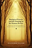 Dialogical Practice and the Ontology of the Human Person: A Study of the Philosophies of Charles Taylor and Norris Clark