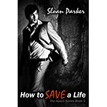 How to Save a Life (The Haven Book 1)