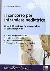Il concorso per infermiere pediatrico. Oltre 300 test per la preparazione ai concorsi pubblici
