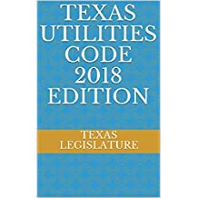 TEXAS UTILITIES CODE 2018 EDITION