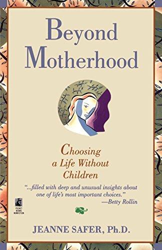 Beyond Motherhood: Choosing a Life Without Children