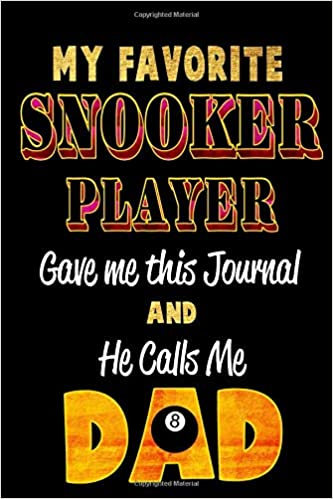 Download My Favorite Snooker Player Gave Me this Journal and He calls me DAD: Blank Lined 6x9 Keepsake Journal/Notebooks for Fathers day Birthday, Anniversary, ... Gifts by Sons and Daughters who play Snooker EPUB