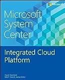 Microsoft System Center Integrated Cloud Platform (Introducing)