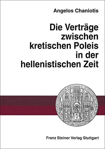 Die Verträge zwischen kretischen Poleis in der hellenistischen Zeit (Heidelberger althistorische Beiträge und epigraphische Studien (HABES))