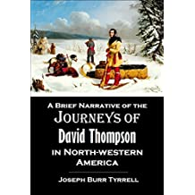 A Brief Narrative of the Journeys of David Thompson in North-western America (1888)