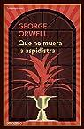 Que no muera la aspidistra par George Orwell