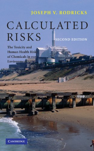 Calculated Risks: The Toxicity and Human Health Risks of Chemicals in our Environment