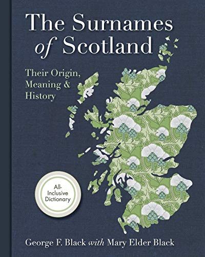 Surnames of Scotland: Their Origin, Meaning and History Paperback – Illustrated, February 12, 2015