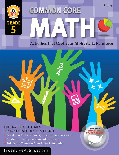 Common Core Math Grade 5: Activities That Captivate, Motivate & Reinforce