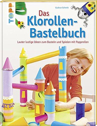 Das Klorollen-Bastelbuch