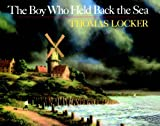 The Boy Who Held Back the Sea, Thomas Locker, 0833579703