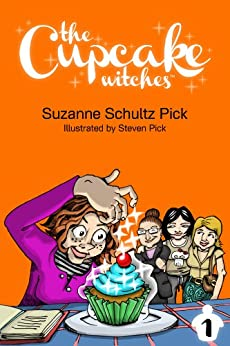 The Cupcake Witches by [Pick, Suzanne Schultz]