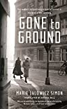 img - for Gone to Ground: One woman's extraordinary account of survival in the heart of Nazi Germany book / textbook / text book