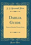 Amazon / Forgotten Books: Dahlia Guide Nineteen Hundred Twenty - Seven Classic Reprint (J. J. Broomall Firm)