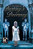 Destiny's Doorway, E. Polly Boehme, 1449744575