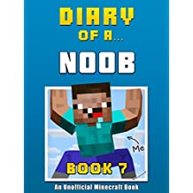 Diary of a Noob: Book 7 [an unofficial Minecraft book] (Crafty Tales 78)