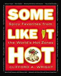 Some Like It Hot: Spicy Favorites From The World's Hot Zones