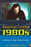 American Cinema of The 1980s : Themes and Variations, , 0813540348